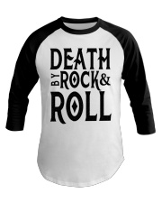 Death by rock and roll shirt Baseball Tee thumbnail