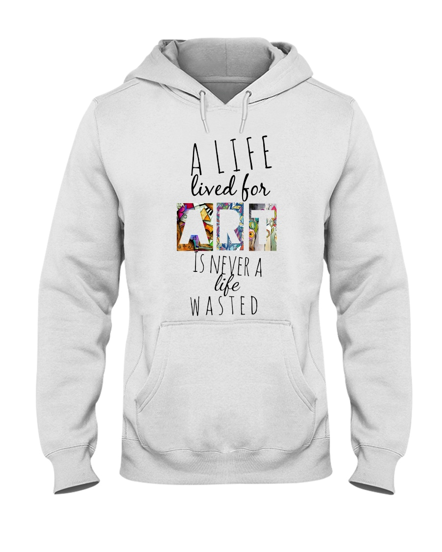 Life is an art Hooded Sweatshirt