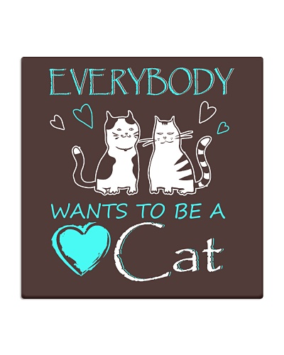Cat Lover - Every body want to be a cat