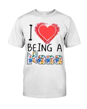 I Love Being A Nana Classic T-Shirt front