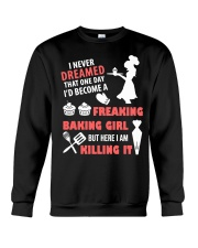 I Never Dreamed That One Day I Become Baking Girl Crewneck Sweatshirt thumbnail