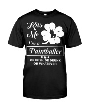 Kiss Me I'm A Paintballer Or Irish Or Drunk Classic T-Shirt front