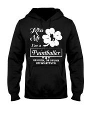 Kiss Me I'm A Paintballer Or Irish Or Drunk Hooded Sweatshirt thumbnail