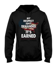 My Respect Is Not Demanded - It is Earned Hooded Sweatshirt thumbnail