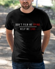 Do Not Film Me Dying - Help Me Live  Classic T-Shirt apparel-classic-tshirt-lifestyle-front-50