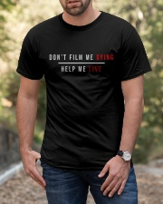 Do Not Film Me Dying - Help Me Live  Classic T-Shirt apparel-classic-tshirt-lifestyle-front-53