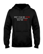 Do Not Film Me Dying - Help Me Live  Hooded Sweatshirt thumbnail