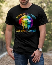 When Hate Is Loud - Love Must Be Louder Classic T-Shirt apparel-classic-tshirt-lifestyle-front-53