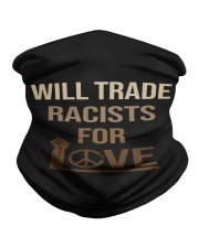 Will Trade Racists For Love Neck Gaiter thumbnail