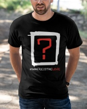 Where Is The Love  Classic T-Shirt apparel-classic-tshirt-lifestyle-front-50