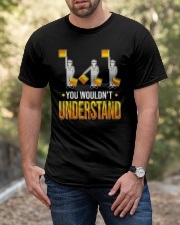 You wouldn't Understand Classic T-Shirt apparel-classic-tshirt-lifestyle-front-53