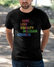 Love Peace Equality Inclusion Kindness Hope Classic T-Shirt apparel-classic-tshirt-lifestyle-front-50