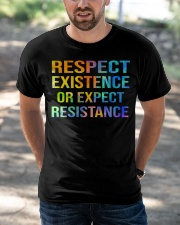 Respect Existence or Expect Resistance Classic T-Shirt apparel-classic-tshirt-lifestyle-front-50