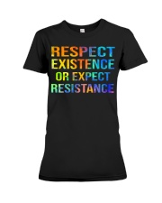 Respect Existence or Expect Resistance Premium Fit Ladies Tee thumbnail