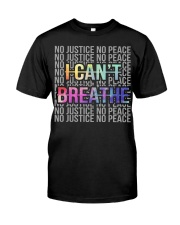 I Can't Breathe - No Justice No Peace Classic T-Shirt front