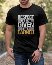 Respect It's Not Given It's Earned Classic T-Shirt apparel-classic-tshirt-lifestyle-front-53