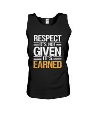 Respect It's Not Given It's Earned Unisex Tank thumbnail