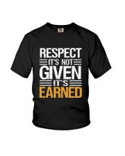 Respect It's Not Given It's Earned Youth T-Shirt thumbnail