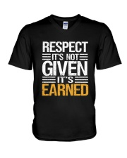 Respect It's Not Given It's Earned V-Neck T-Shirt thumbnail
