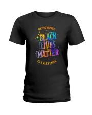 Black Lives Matter - Resistance is Existence Ladies T-Shirt thumbnail