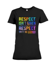 Respect Isnt Given Respect Must Be Earned Premium Fit Ladies Tee thumbnail