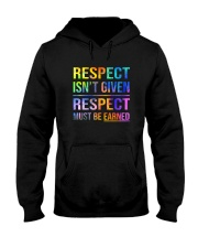 Respect Isnt Given Respect Must Be Earned Hooded Sweatshirt thumbnail