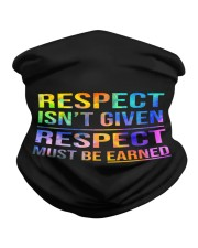 Respect Isnt Given Respect Must Be Earned Neck Gaiter thumbnail