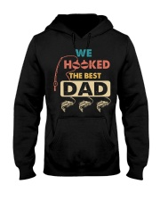 We Hooked The Best Dad Hooded Sweatshirt thumbnail