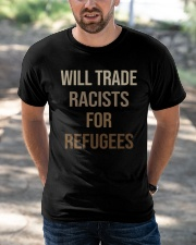 Will Trade Racists Classic T-Shirt apparel-classic-tshirt-lifestyle-front-50