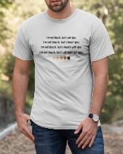 I'm not black but I will fight for you  Classic T-Shirt apparel-classic-tshirt-lifestyle-front-53