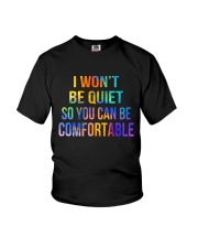 I Won't Be Quiet So You Can Be Comfortable Youth T-Shirt thumbnail