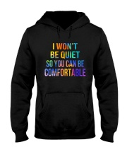 I Won't Be Quiet So You Can Be Comfortable Hooded Sweatshirt thumbnail