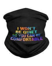 I Won't Be Quiet So You Can Be Comfortable Neck Gaiter thumbnail