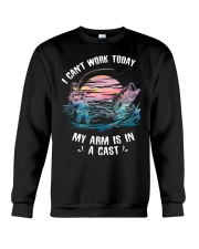 I Cant Work Today My Arm Is In A Cast  Crewneck Sweatshirt thumbnail