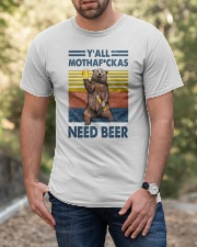 We need beer Classic T-Shirt apparel-classic-tshirt-lifestyle-front-53