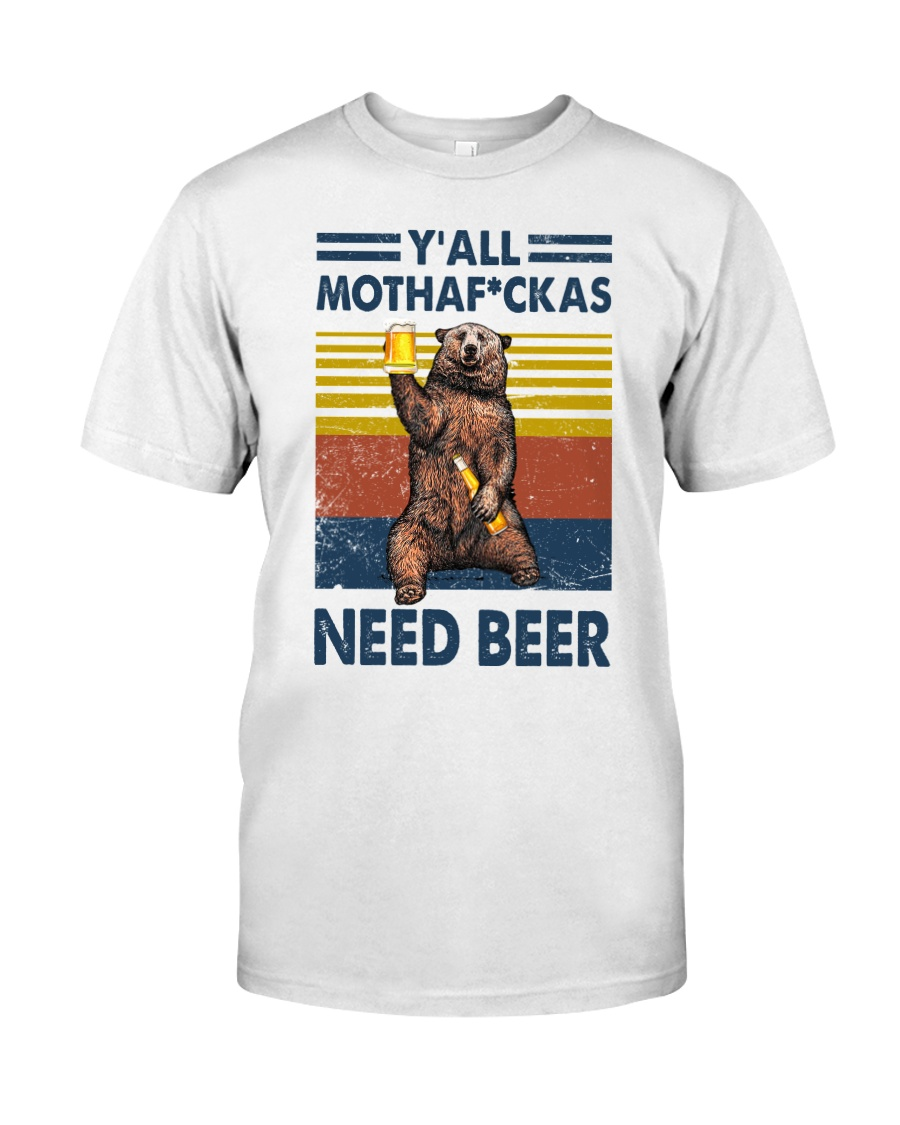 We need beer Classic T-Shirt