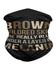 Brown Colored Skin Are Really Blue Neck Gaiter thumbnail