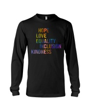 Hope Love Equality Inclusion Kindness Long Sleeve Tee thumbnail