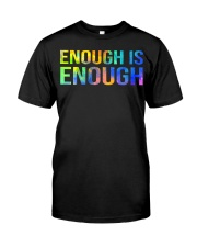 Enough Is Enough Classic T-Shirt front