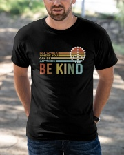 In A World Where You Can Be Anything - Be Kind Classic T-Shirt apparel-classic-tshirt-lifestyle-front-50
