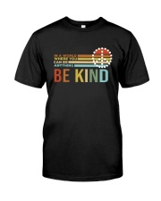 In A World Where You Can Be Anything - Be Kind Classic T-Shirt front