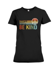 In A World Where You Can Be Anything - Be Kind Premium Fit Ladies Tee thumbnail