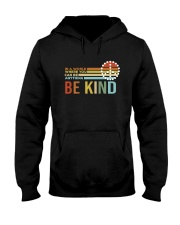 In A World Where You Can Be Anything - Be Kind Hooded Sweatshirt thumbnail