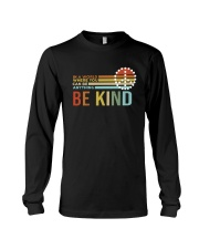 In A World Where You Can Be Anything - Be Kind Long Sleeve Tee thumbnail