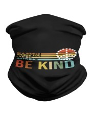 In A World Where You Can Be Anything - Be Kind Neck Gaiter thumbnail