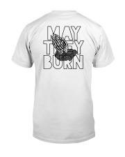May They Burn Classic T-Shirt back
