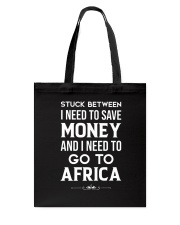 Stuck between save money and go to Africa Tote Bag thumbnail