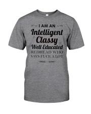 I am a intelligent classy redhead Classic T-Shirt front