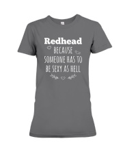Redhead because someone has to be sexy as hell Premium Fit Ladies Tee thumbnail