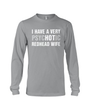 I have a very hot redhead wife Long Sleeve Tee thumbnail